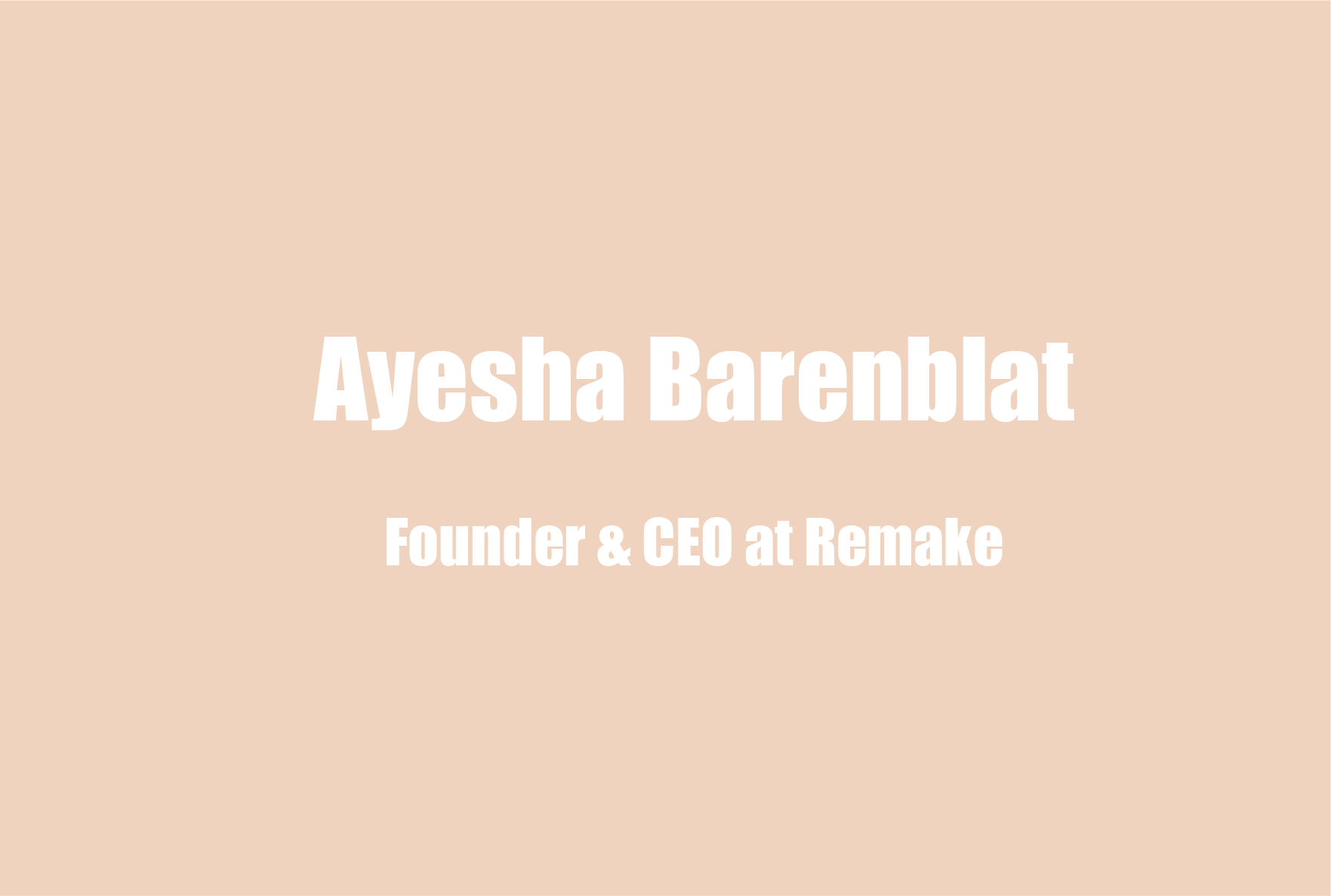 "Remake CEO, Ayesha Barenblat On Conscientious Consuming, Inconsistencies in Demographic Representation in the ""Sustainable Fashion"" Industry, and Remake's Mission to Improve the Wellbeing of 75+ Million Women"
